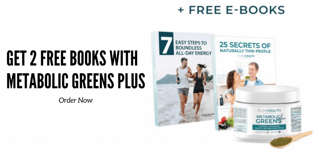 buy this amazing metabolic greens plus formula now and get 2 free ebooks